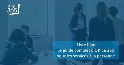 Livre blanc : le guide complet pour les services à la personne sur Office 365 !