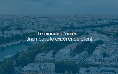 [Dossier] Le monde d'après: Une nouvelle expérience client