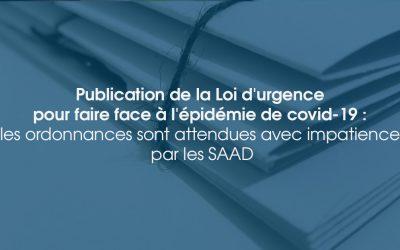 Publication de la Loi d'urgence pour faire face à l'épidémie de covid-19, les ordonnances sont attendues avec impatience par les SAAD