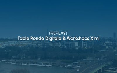 [REPLAY] Table Ronde Digitale & Workshops Ximi