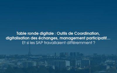Table ronde digitale: Outils de Coordination, digitalisation des échanges, management participatif… Et si les SAP travaillaient différemment?