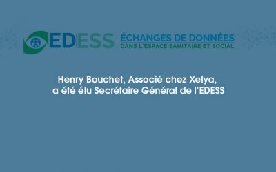 Henry Bouchet, Associé chez Xelya, a été élu Secrétaire Général de l'EDESS